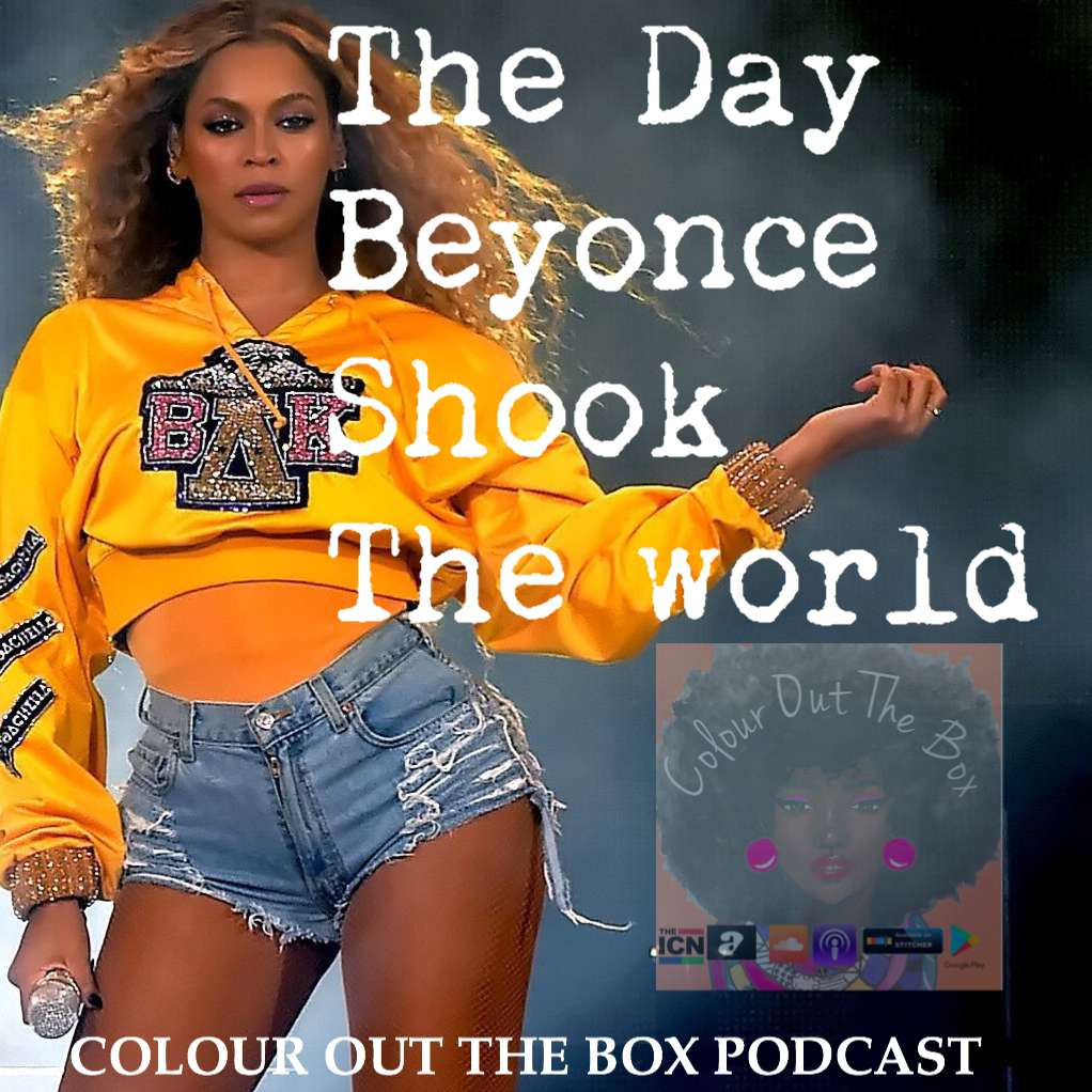 The Day Beyoncé Shook The World: Episode 27