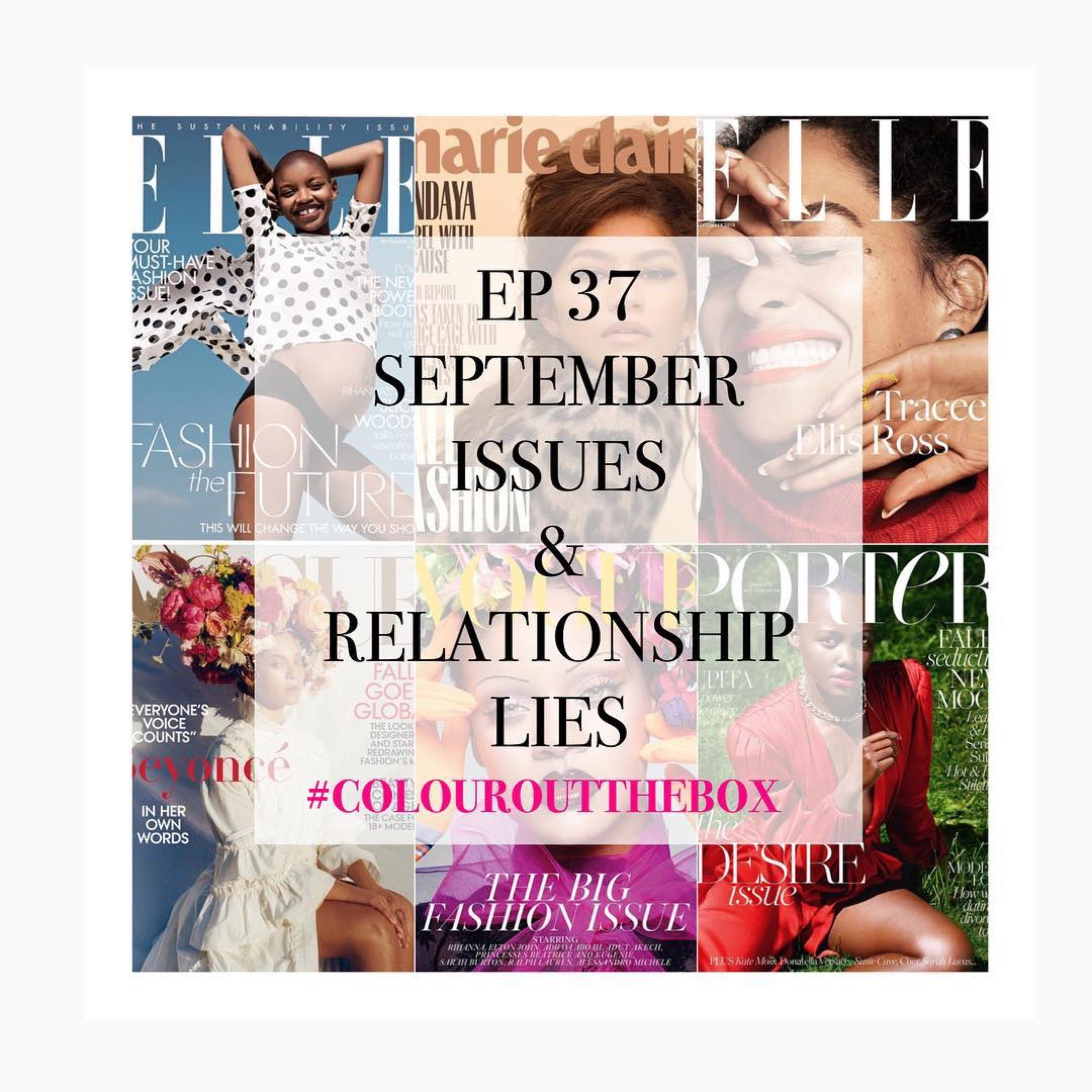 SEPTEMBER ISSUES AND RELATIONSHIP LIES: Episode 37