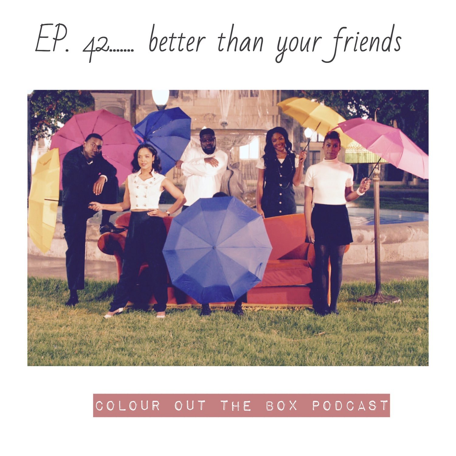 Faux friends, real friends, better than your friends: Episode 42