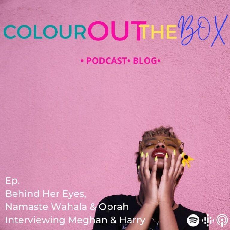 Oprah interviewing Meghan & Harry, Behind Her Eyes, Namaste Wahala