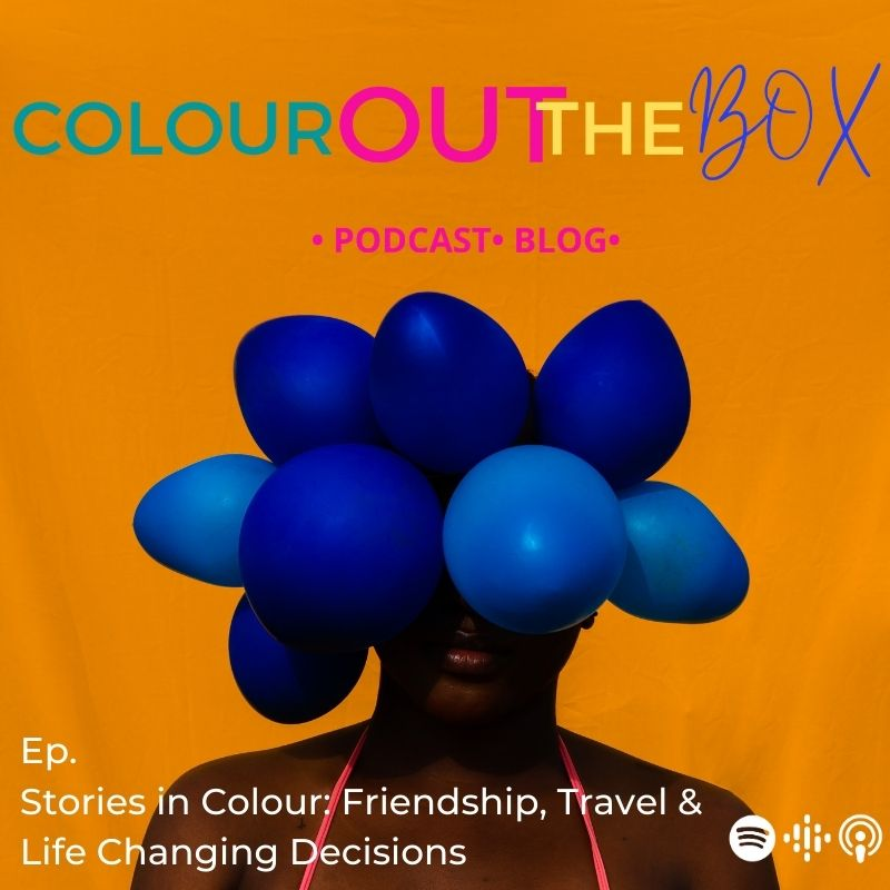 Stories in Colour: Friendship, Travel & Life Changing Decisions